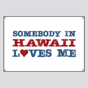 Somebody in Hawaii Loves Me Banner