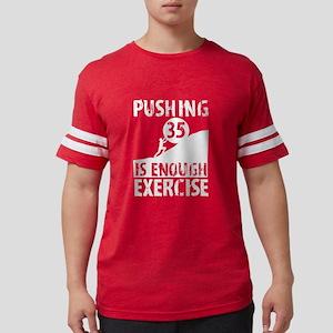 Pushing 35 Is Enough Exercise 35th Birthda T-Shirt