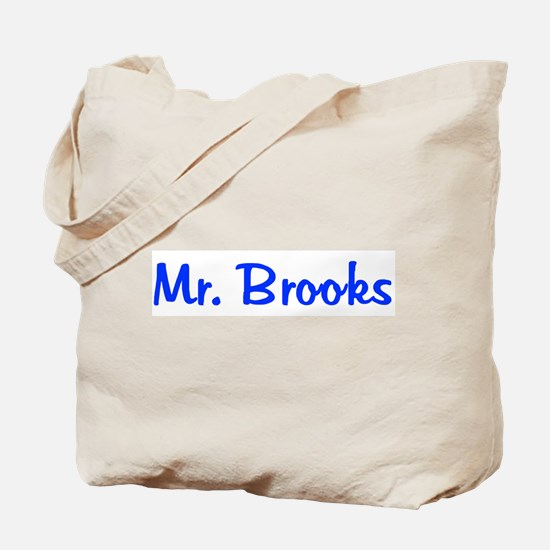 Mr. Brooks Tote Bag
