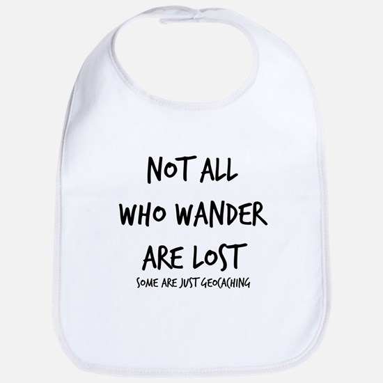 Not All Who Wander Bib