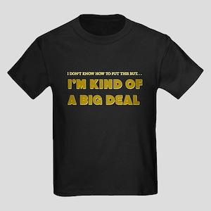 I'm Kind of A Big Deal Kids Dark T-Shirt
