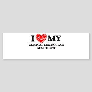 I Love my Clinical Molecular Geneti Bumper Sticker