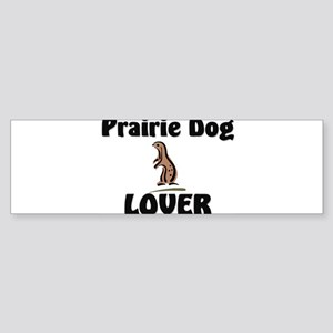 Prairie Dog Lover Bumper Sticker