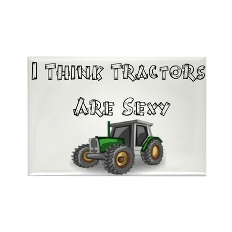 I Think Tractors Are Sexy Rectangle Magnet