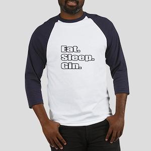 """""""Eat. Sleep. Gin."""" Baseball Jersey"""