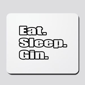"""Eat. Sleep. Gin."" Mousepad"