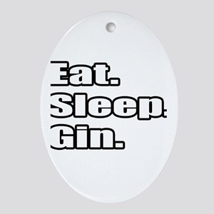 """Eat. Sleep. Gin."" Oval Ornament"