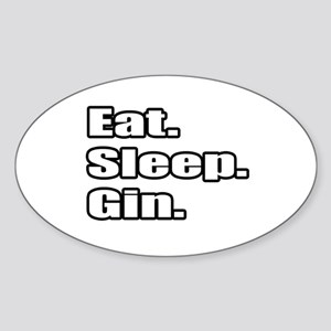 """Eat. Sleep. Gin."" Oval Sticker"