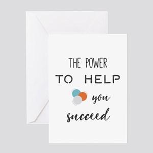 The power to help you succeed. Greeting Cards