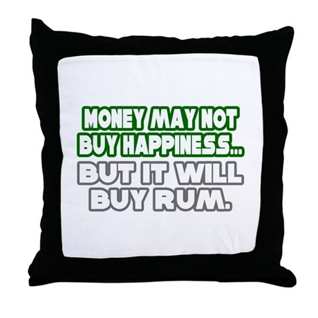 """Money, Happiness, Rum"" Throw Pillow"