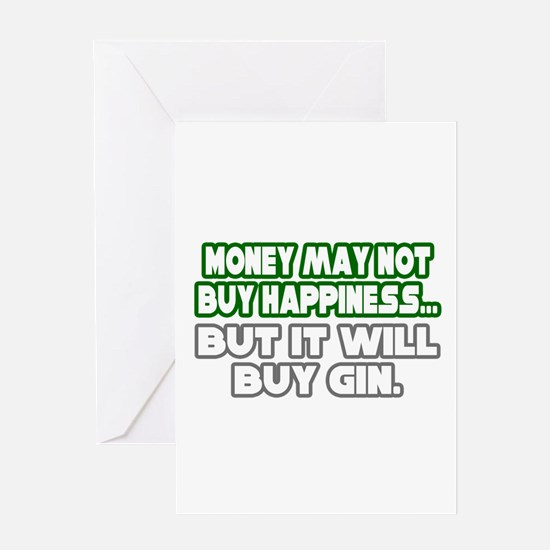 """""""Money, Happiness, Gin"""" Greeting Card"""