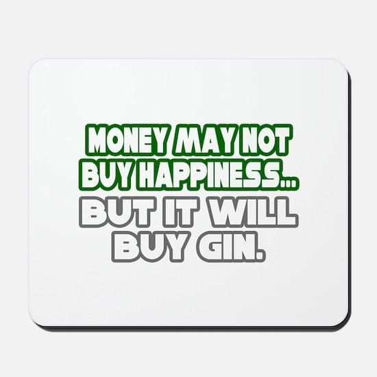 """Money, Happiness, Gin"" Mousepad"