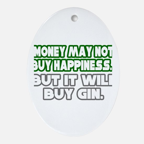 """Money, Happiness, Gin"" Oval Ornament"