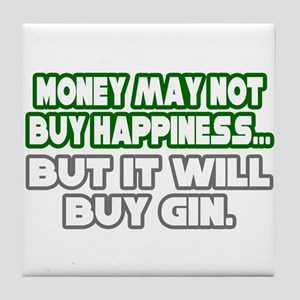 """Money, Happiness, Gin"" Tile Coaster"