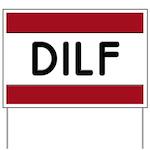 DILF Yard Sign