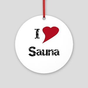 I Love Sauna Ornament (Round)