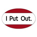 I Put Out Oval Sticker (50 pk)