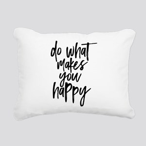 Do What Makes You Happy Rectangular Canvas Pillow