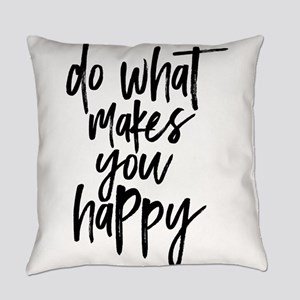 Do What Makes You Happy Typography Everyday Pillow