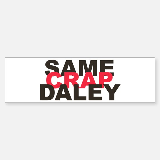 Enough Daley! Bumper Bumper Bumper Sticker