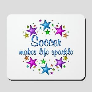 Soccer Makes Life Sparkle Mousepad