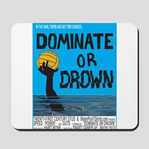 Dominate or Drown Mousepad