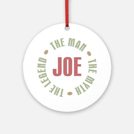 Joe Man Myth Legend Ornament (Round)