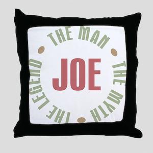Joe Man Myth Legend Throw Pillow