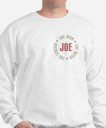 Joe Man Myth Legend Sweatshirt