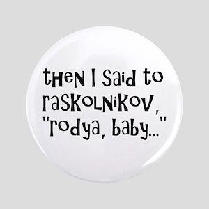 """raskolnikov 3.5"""" Button"""
