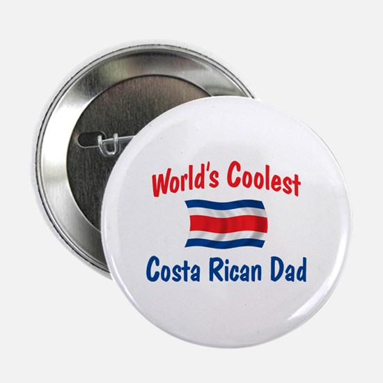 """Coolest Costa Rican Dad 2.25"""" Button"""