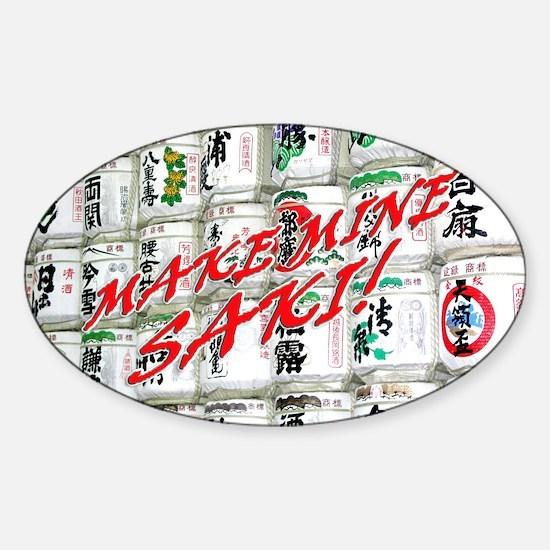 Helaine's Make Mine Saki! Oval Decal