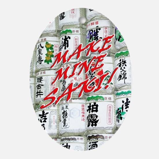 Helaine's Make Mine Saki! Oval Ornament
