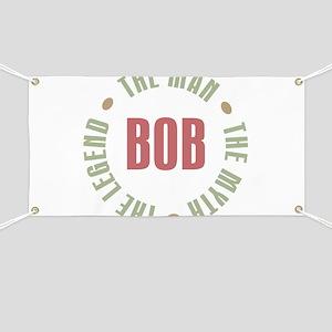 Bob Man Myth Legend Banner