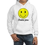 i hate you Hooded Sweatshirt