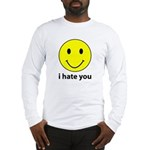 i hate you Long Sleeve T-Shirt