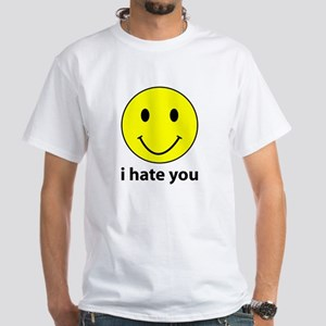 i hate you White T-Shirt
