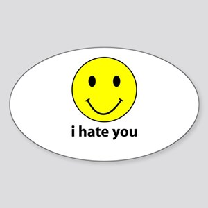 i hate you Oval Sticker