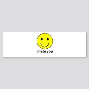 i hate you Bumper Sticker