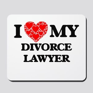 I Love my Divorce Lawyer Mousepad