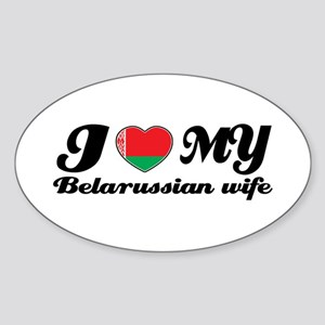 I love my Belarussian Wife Oval Sticker
