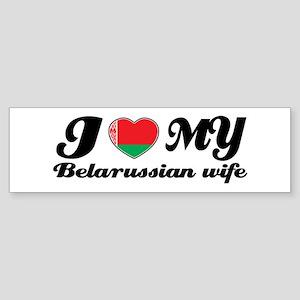 I love my Belarussian Wife Bumper Sticker