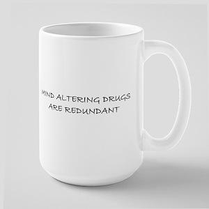 MIND ALTERING DRUGS ARE REDUN Large Mug