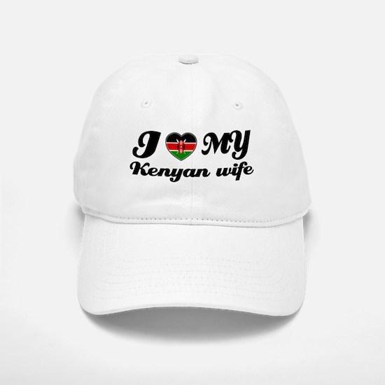 I love my Kenyan Wife Baseball Baseball Cap