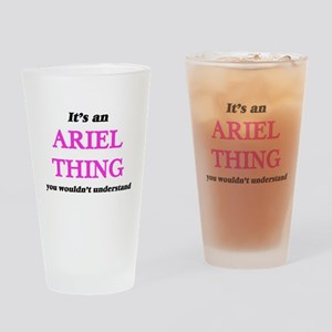 It's an Ariel thing, you wouldn Drinking Glass