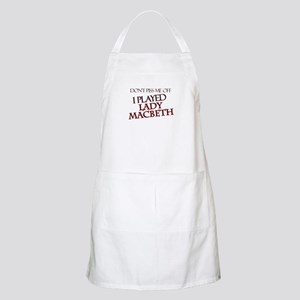 I Played Lady Macbeth BBQ Apron