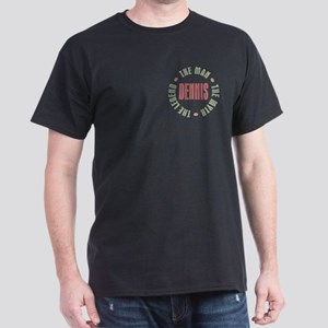 Dennis Man Myth Legend Dark T-Shirt
