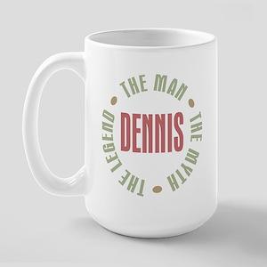 Dennis Man Myth Legend Large Mug