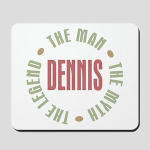 Dennis Man Myth Legend Mousepad
