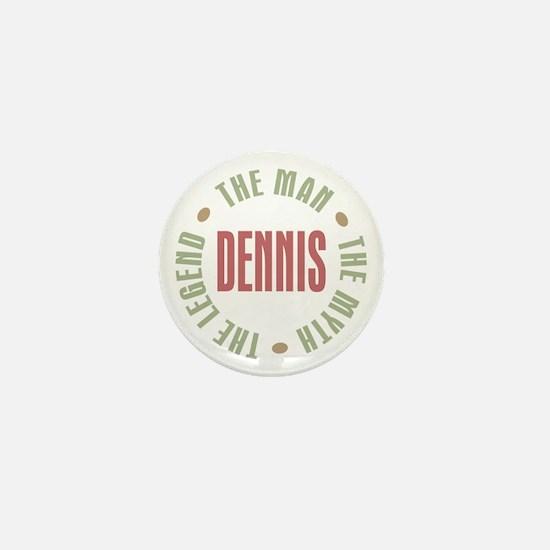 Dennis Man Myth Legend Mini Button